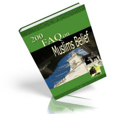 200 FAQ On Muslims Belief
