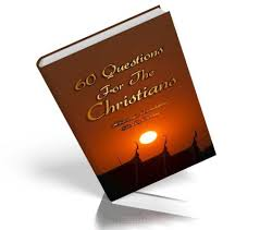 60 Questions For The Christians - Alharamain Foundatio...