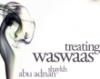 Treating Waswaas - Abu Adnan